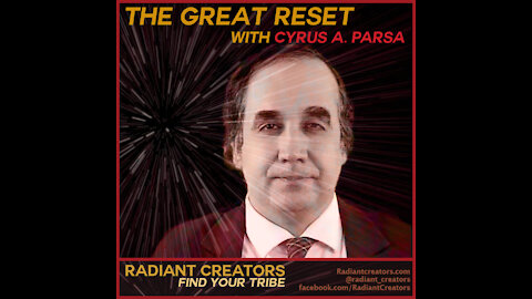 The Great Reset with Cyrus A. Parsa