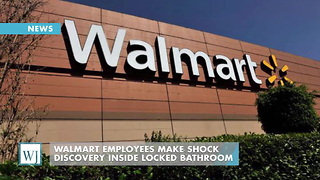 Walmart Employees Make Shock Discovery Inside Locked Bathroom - Video