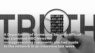 Dept. of Homeland Security Slams NBC for Fake News - Video