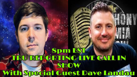 TRU REPORTING LIVE CALL IN SHOW with Special Guest: Comedian Dave Landau