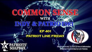 Ep. 401 Patriot Line Friday - The Common Sense Show