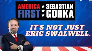 It's not just Eric Swalwell. Sebastian Gorka on AMERICA First