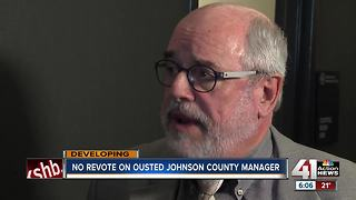 No revote on ousted Johnson County manager - Video