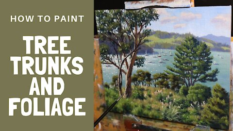 How to Paint TREE TRUNKS and FOLIAGE - Tips For Painting Trees, Vegetation and Water