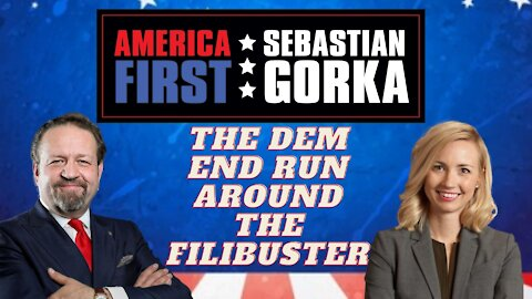 The Dem end run around the filibuster. Heritage's Jessica Anderson with Dr. Gorka on AMERICA First