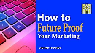 How to Future Proof Your Marketing