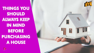 Top4 Things You Should Keep In Mind Before Purchasing A House