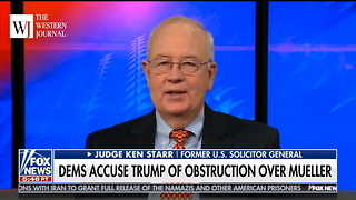 Ken Starr Lays Some Constitutional Truth On Dems About Trump Firing Mueller - Video