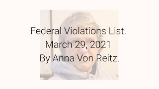 Federal Violations List March 29, 2021 By Anna Von Reitz