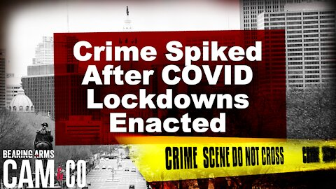 New Study: Crime Spiked After COVID Lockdowns Enacted