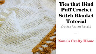 Ties that Bind Bulky Puff Stitch Crochet Blanket Tutorial