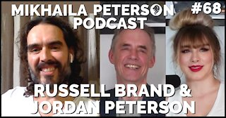 Russell Brand and Jordan Peterson | Mikhaila Peterson Podcast #68