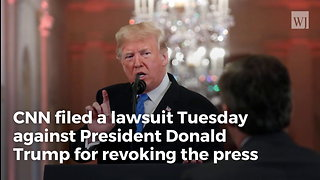 CNN Announces Lawsuit Against Trump Over Acosta