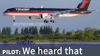"Trump Plane And Air Traffic Control: ""Make ATC Great Again!"" - Video"