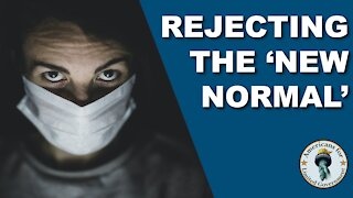 The Pandemic Is Over: Rejecting The 'New Normal'