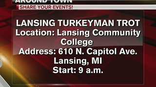Around Town 11/22/16: Lansing Turkeyman Trot - Video