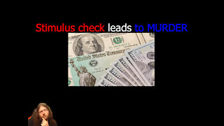 Stimulus check leads to MURDER!