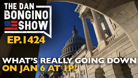 Ep. 1424 What's Really Going Down on Jan 6 at 1P? - The Dan Bongino Show
