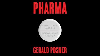TPC #246: Gerald Posner (Pharma: Greed, Lies, and the Poisoning of America)