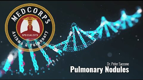 Pulmonary Nodules - Dr. Peter Saccone