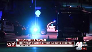 One person shot, killed by officer in Olathe - Video