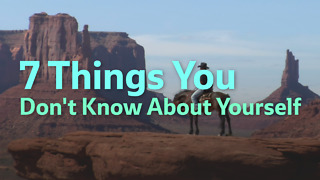7 Things You Don't Know About Yourself - Video