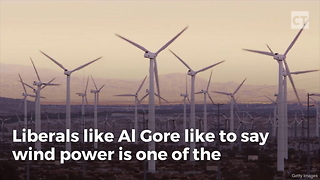 Al Gore Won't Tell You Wind Power's Dirty Secret - Video