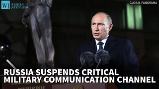 Russia Suspends Critical Military Communication Channel - Video
