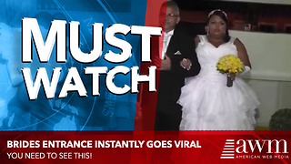Here's The Bride's Entrance That Has Quickly Gone Viral For All The Wrong Reasons - Video