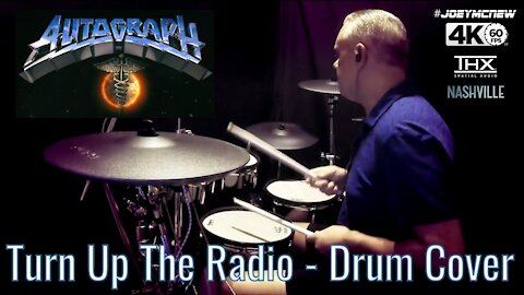 Autograph - Turn up the Radio - Drum Cover - (THX Spatial Audio)
