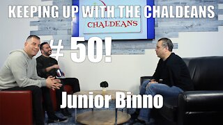 Keeping Up with the Chaldeans: With Junior Binno - 50th Episode Special!!