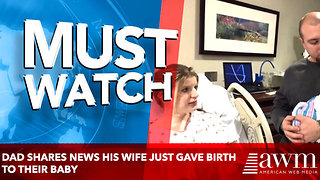Dad Shares News His Wife Just Gave Birth to Their Baby - Video