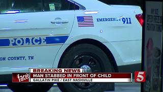 Man Stabbed In Front Of Child In East Nashville - Video