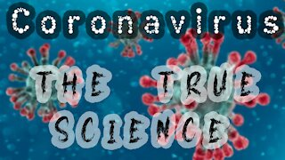 Coronavirus: Real Science on Covid-19 and Naturally Curing it