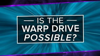 Is The Alcubierre Warp Drive Possible? - Video