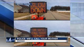 Neenah Police: 'Slow down or we'll call your mother!'