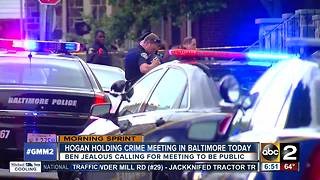 Governor Hogan to hold crime meeting in Baltimore - Video