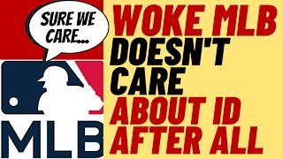 WOKE MLB Doesn't Care About Voter ID After All