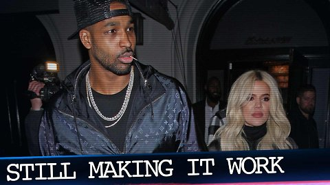 Khloé Kardashian & Tristan Thompson Still Making it Work
