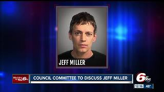 Indianapolis City-County Council group to review Jeff Miller's committee assignments - Video