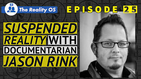 Suspended Reality with Documentarians Jason Rink and Paul Escandon