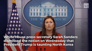 'It's Just a Fact': Sarah Sanders Defends Trump and 'Nuclear Button' - Video