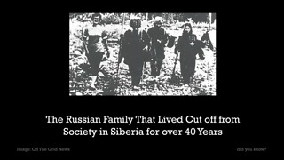The Russian Family That Lived Cut Off From Society in Siberia  For Decades - Video