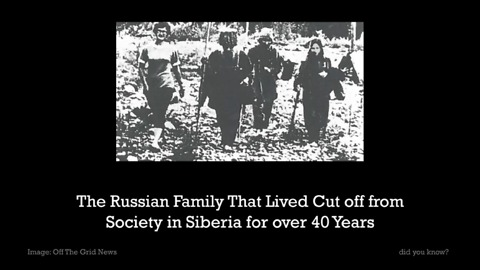 The Russian Family That Lived Cut Off From Society in Siberia For Decades