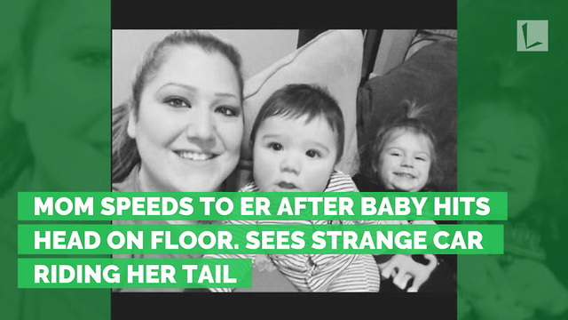 Mom Speeds To Er After Baby Hits Head On Floor Sees Strange Car