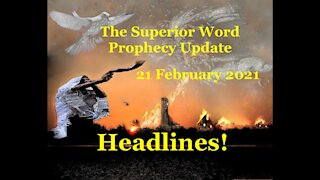Pro-380 - Prophecy Update, 21 February 2021 (Headlines!)