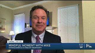 Mindful Moment with Mike: Staying Hopeful in Times of Uncertainty