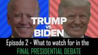 Episode 2 - What to watch for in the presidential debate