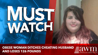Obese woman ditches cheating husband and loses 126 pounds - Video
