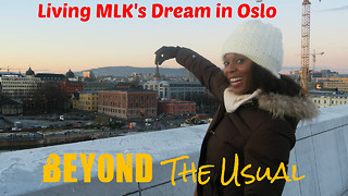 Living MLK's Dream in Oslo  - Video